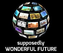 Supposedly Wonderful Future